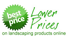 BEST PRICE! Lower prices on landscaping products online