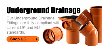 UNDERGROUND DRAINAGE - Our Underground Drainage Fittings are fully compliant with current UK and EU standards